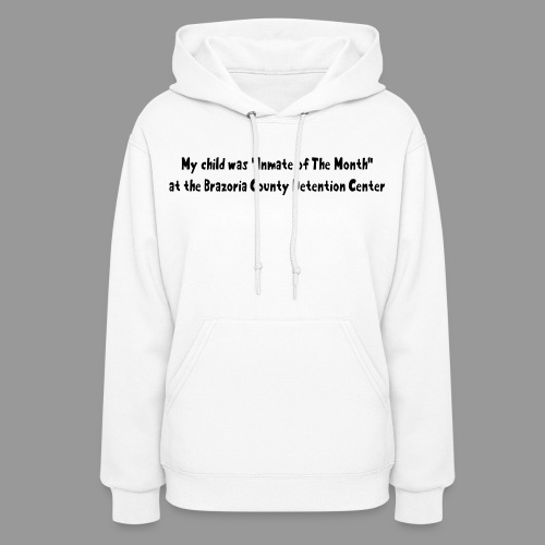 My Child Was Inmate Of The Month - Women's Hoodie