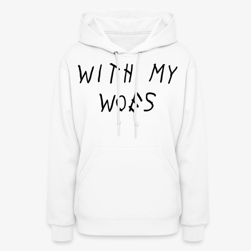 with my woes - Women's Hoodie
