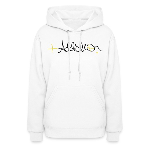 Positive Addiction Hoodie - Women's Hoodie