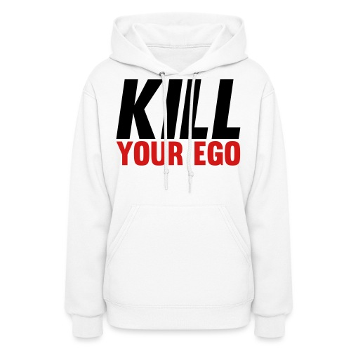 Kill Your Ego - Women's Hoodie