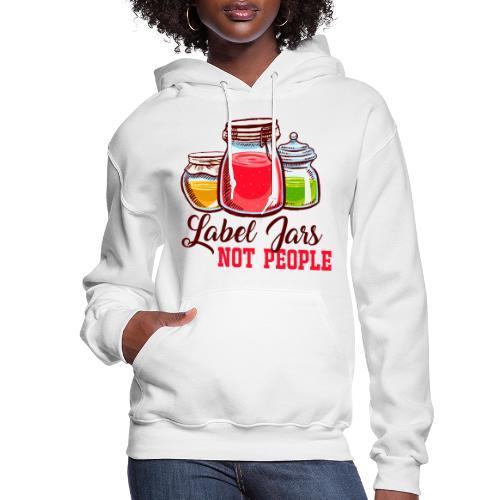 Label Jars Not People - Women's Hoodie