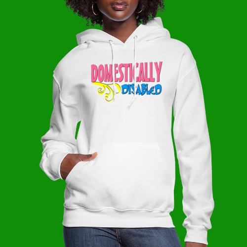 DOMESTICALLY DISABLED - Women's Hoodie