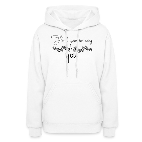 Thank you for being you (black) - Women's Hoodie