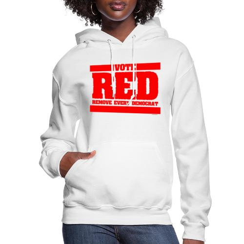 Remove every Democrat - Women's Hoodie