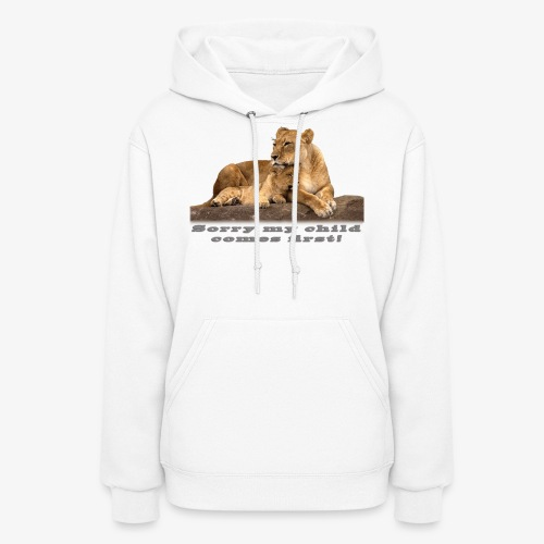 Lion-My child comes first - Women's Hoodie