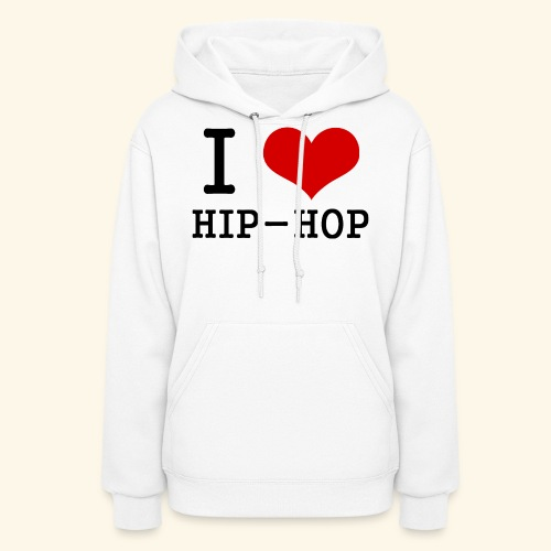 I love Hip-Hop - Women's Hoodie