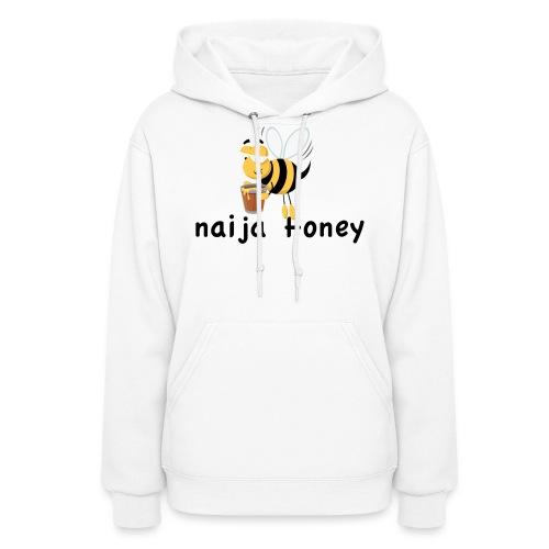 naija honey... - Women's Hoodie