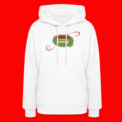 Christmas_is_Coming - Women's Hoodie