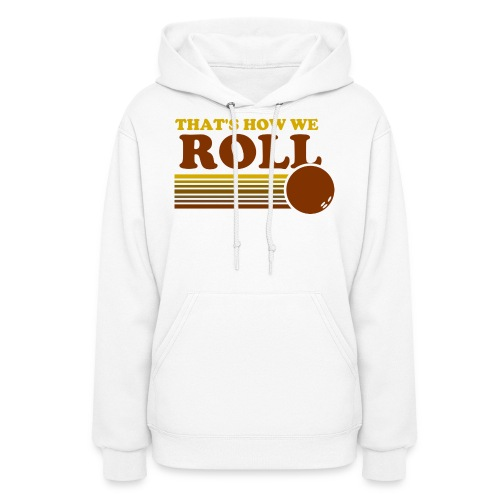 we_roll - Women's Hoodie