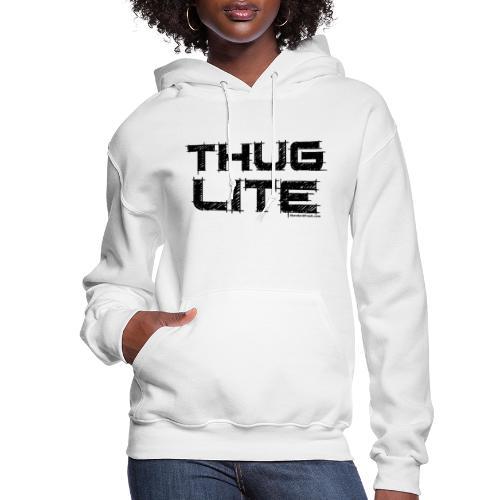 Thug Lite BLK.png - Women's Hoodie