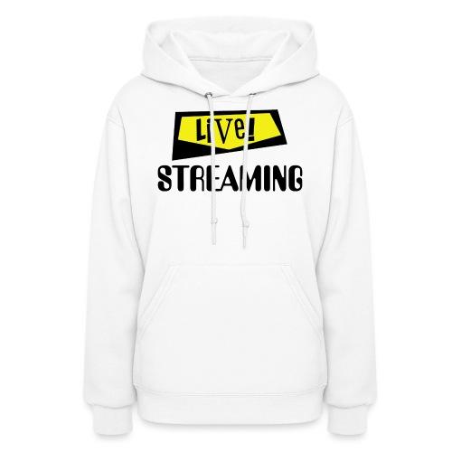 Live Streaming - Women's Hoodie