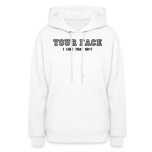 Your Face - Women's Hoodie