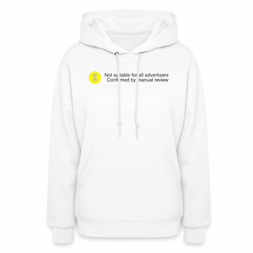 Not $uitable For All Advertisers - Women's Hoodie