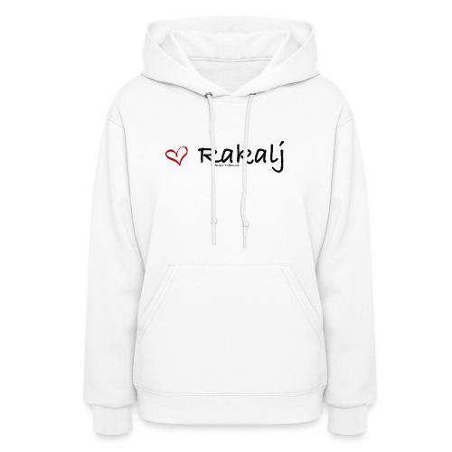 I love Rakalj - Women's Hoodie