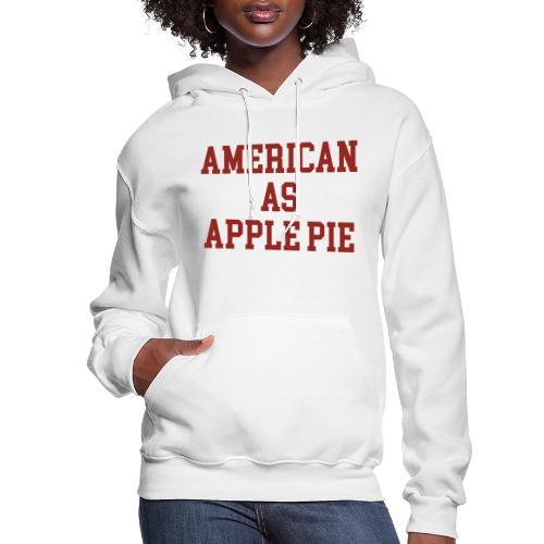 American as Apple Pie - Women's Hoodie