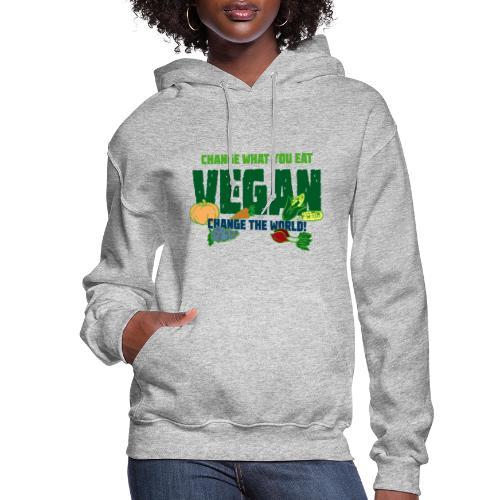 Change what you eat, change the world - Vegan - Women's Hoodie