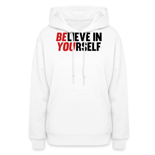Believe in Yourself - Women's Hoodie