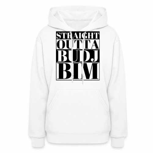 STRAIGHT OUTTA BUDJ BIM - Women's Hoodie