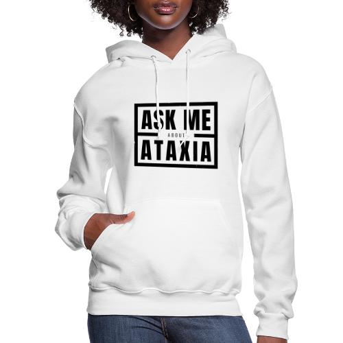 Ask Me About Ataxia Black - Women's Hoodie