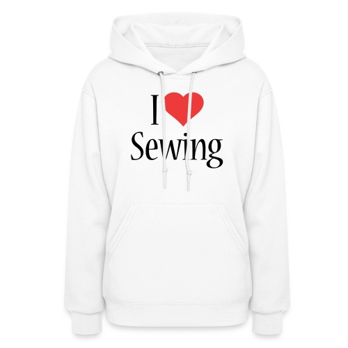 I Love Sewing - Women's Hoodie
