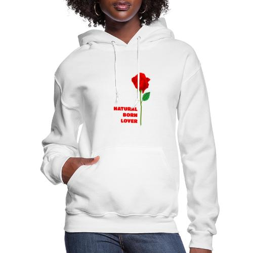 Natural Born Lover - I'm a master in seduction! - Women's Hoodie