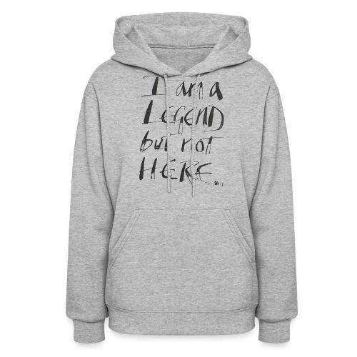 I am a Legend - Women's Hoodie