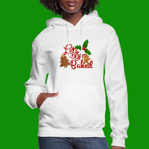 Let's Get Baked - Family Holiday Baking - Women's Hoodie