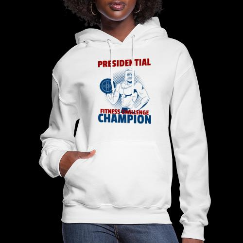 Presidential Fitness Challenge Champ - Roosevelt - Women's Hoodie