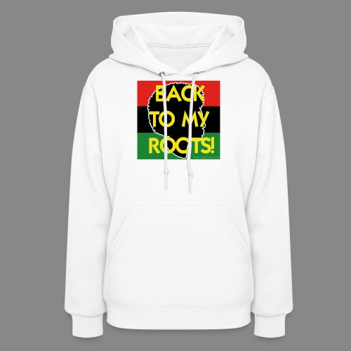 Back To My Roots - Women's Hoodie
