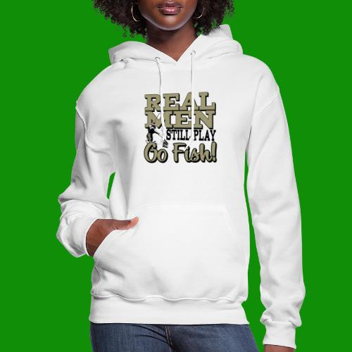 Real Men Still Play Go Fish - Women's Hoodie