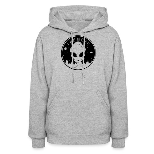 I Want To Believe - Women's Hoodie