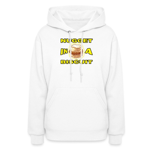 NUGGET in a BISCUIT!! - Women's Hoodie