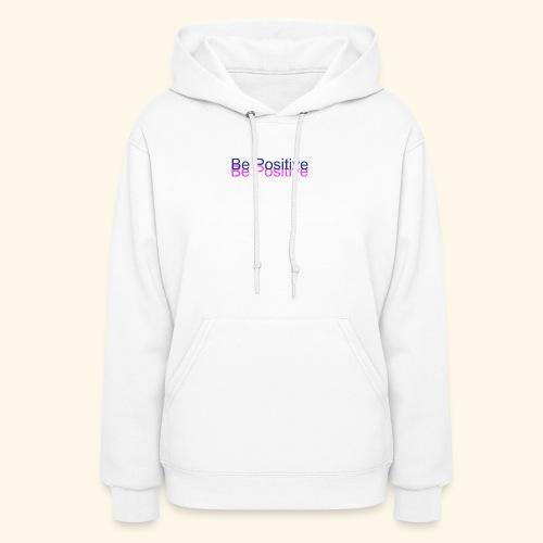 BePositive - Women's Hoodie