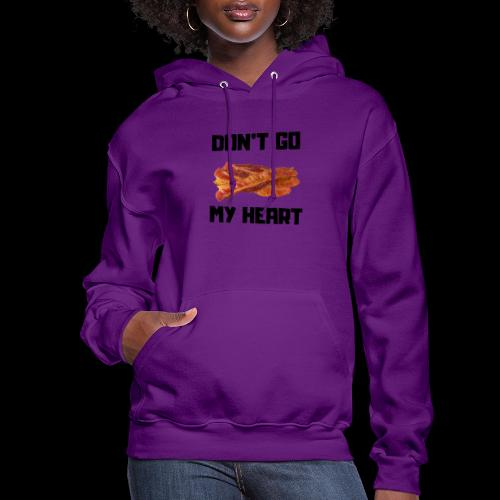 Don't go BACON my heart - Women's Hoodie