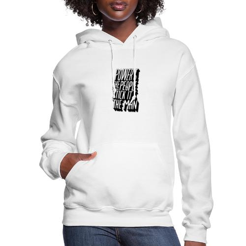 Power To The People Stick It To The Man - Women's Hoodie