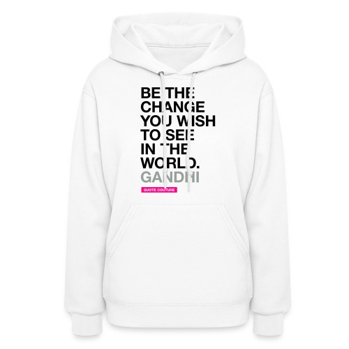 Be the change (women -- medium) - Women's Hoodie