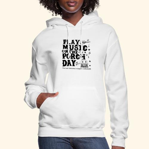 PLAY MUSIC ON THE PORCH DAY - Women's Hoodie