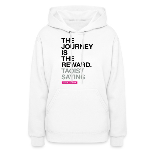 The journey is the reward (women -- medium) - Women's Hoodie