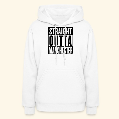 STRAIGHT OUTTA MANCHESTER - Women's Hoodie