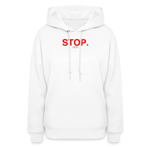 stop - Women's Hoodie