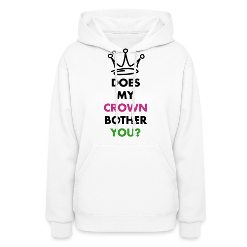 Does my crown bother you? - Women's Hoodie