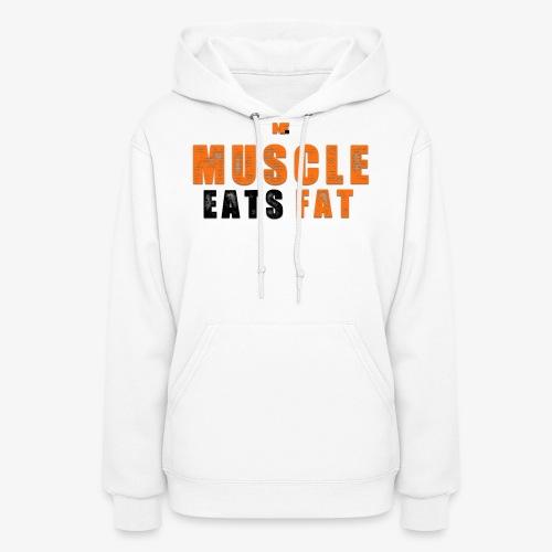 Muscle Eats Fat Black Orange Edition - Women's Hoodie