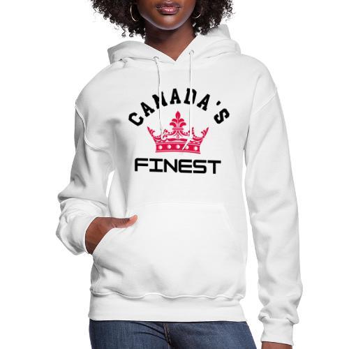 Canada s Finest 1 - Women's Hoodie