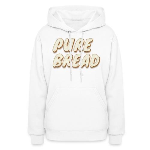 Pure Bread - Women's Hoodie