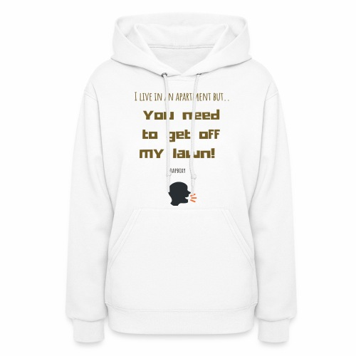 You need to get off my lawn - Women's Hoodie