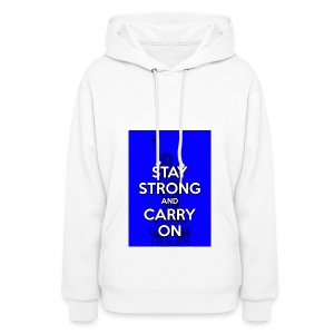 Stay Strong and Carry On - Women's Hoodie