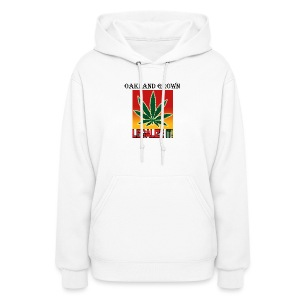 Oakland Grown Legal Cannabis Tshirts 420 wear - Women's Hoodie