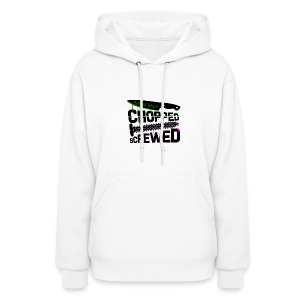 Chopped and Screwed - Women's Hoodie