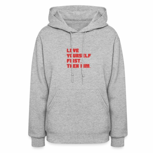 Love Yourself First - Women's Hoodie