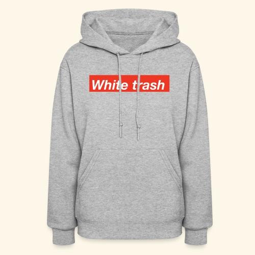 White trash - Women's Hoodie